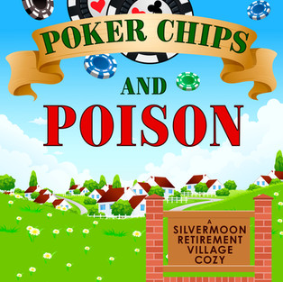 Poker Chips and Poison (Silvermoon Retirement Village 1)