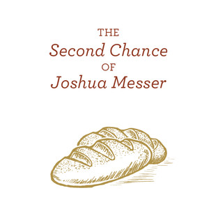 The Second Chance of Joshua Messer