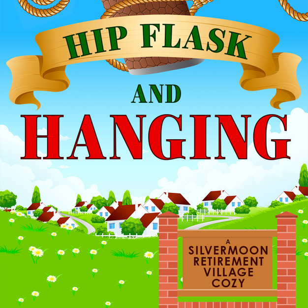 Hip Flask and Hanging (Silvermoon Retirement Village 2)