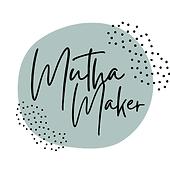 MUTHA MAKER