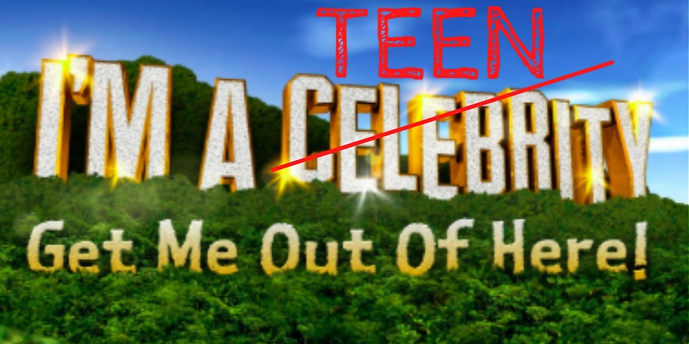 I'm a Teen Get Me Out of Here!