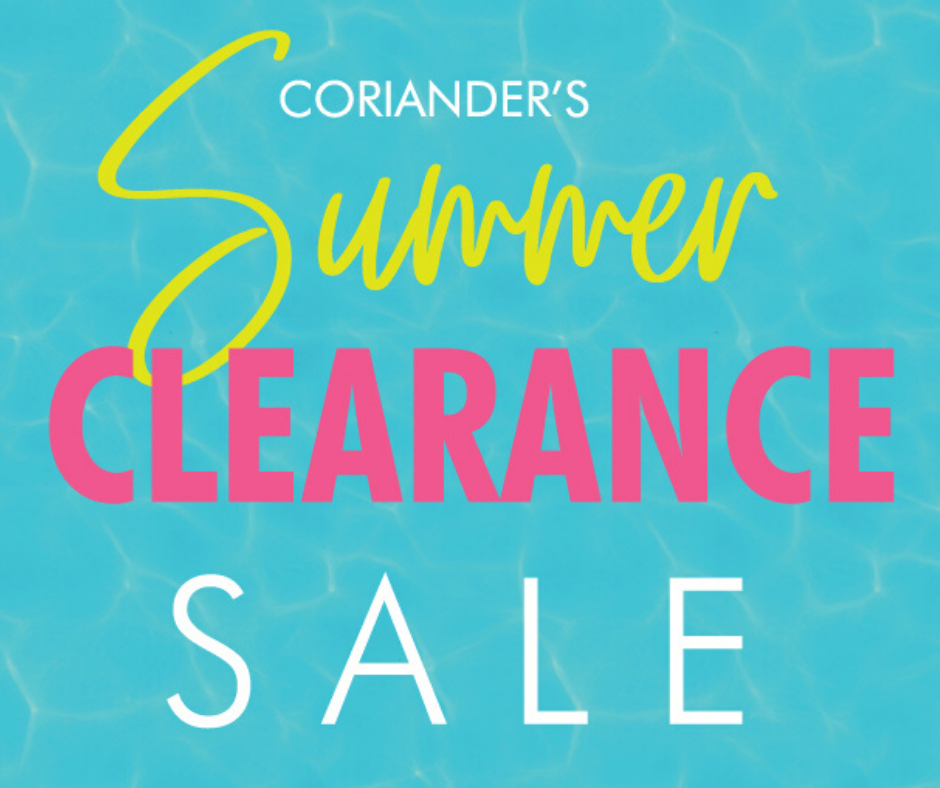 Coriander's spectacular Summer Clearance Sale is underway in our Coriander Guelph and our Coriander style locations. Hurry in for best selection and enjoy an additional 20% off the lowest ticketed price on our beautiful clothing.