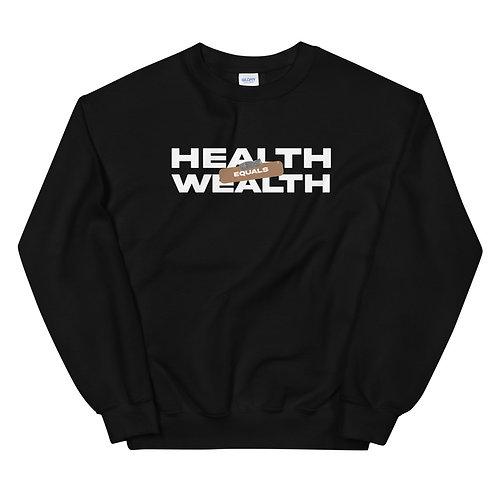 Health = Wealth Crewneck