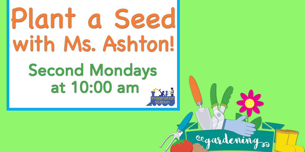 Plant a Seed with Ms. Ashton!