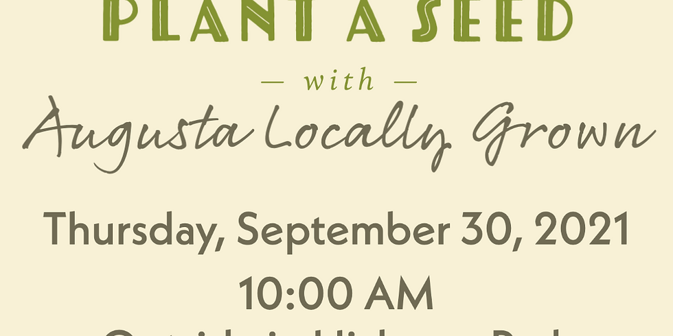 Plant a Seed with Augusta Locally Grown