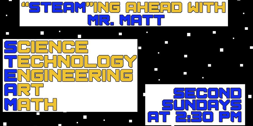 STEAMing Ahead with Mr. Matt