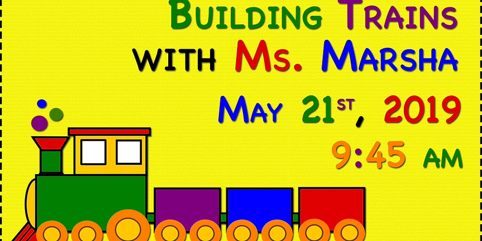 Building Trains with Ms. Marsha