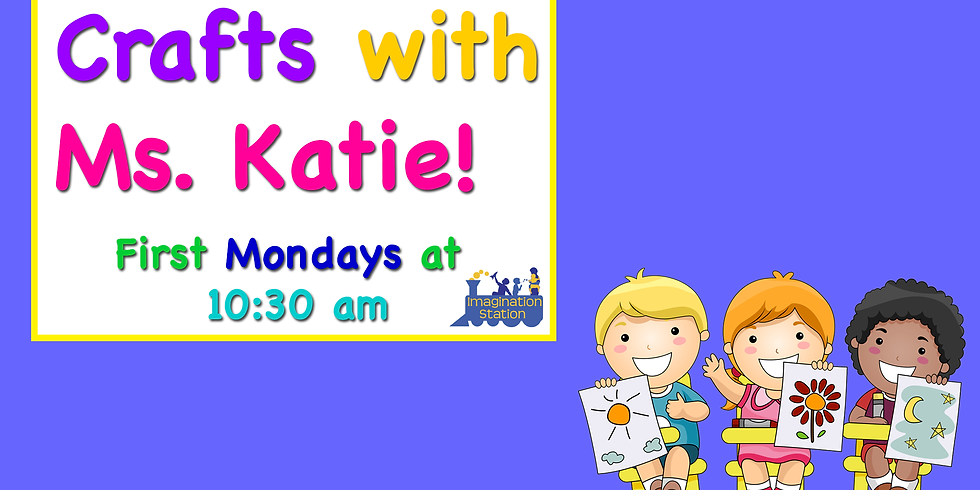 Crafts with Ms. Katie!