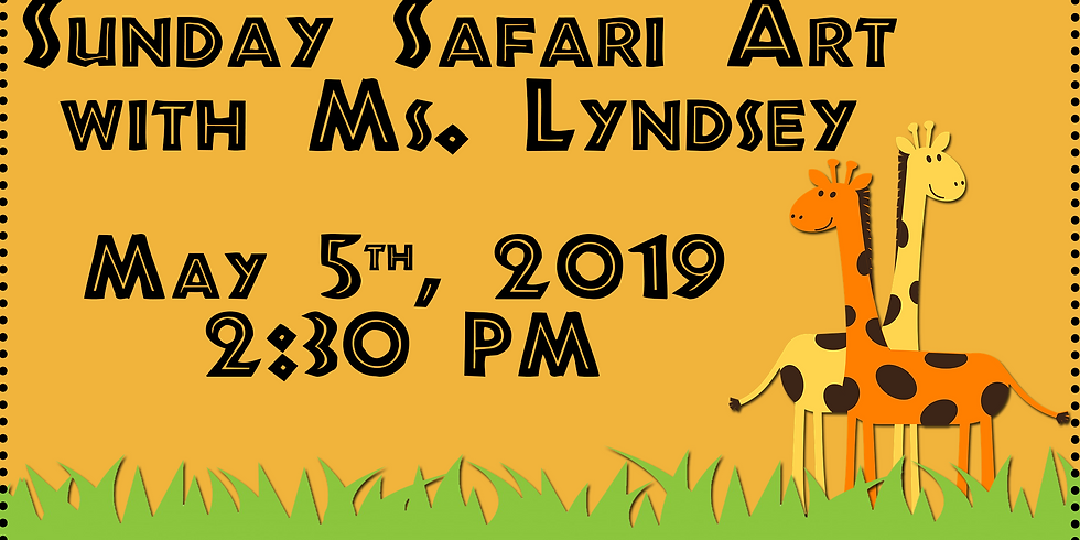 Sunday Safari Art with Ms. Lyndsey