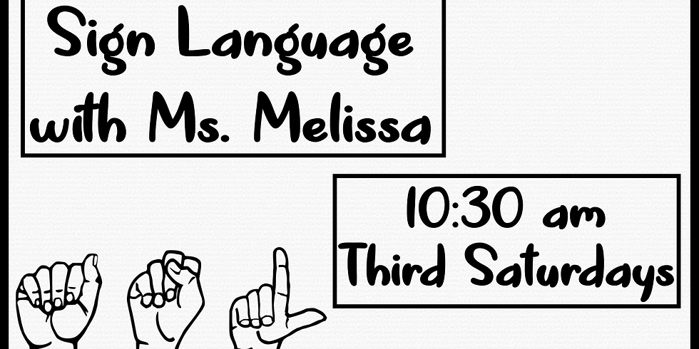 Sign Language with Ms. Melissa