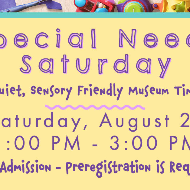 Special Needs Saturday  - August 21, 2021
