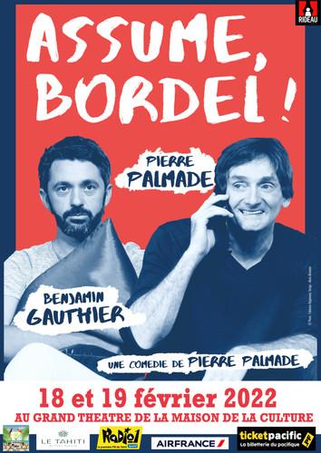 "Pierre PALMADE ""ASSUME BORDEL"""