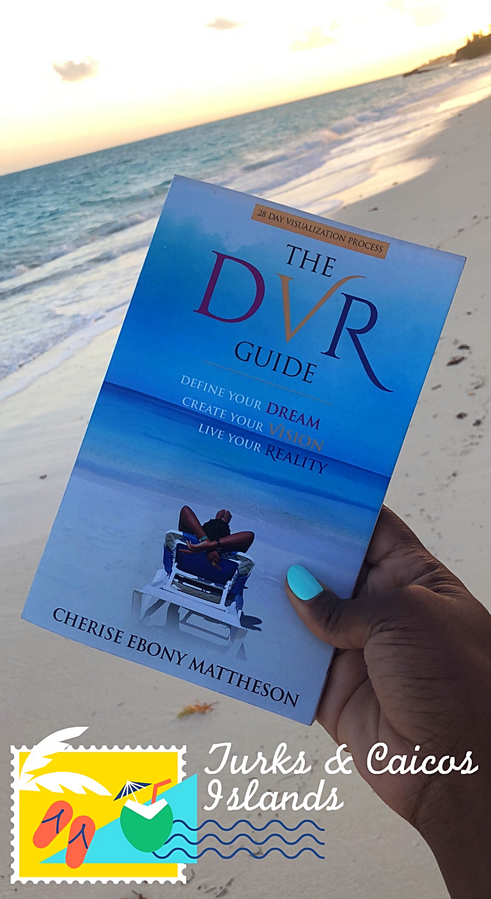 Dream Vision Reality Guide @SavvyCherise Turks & Caicos