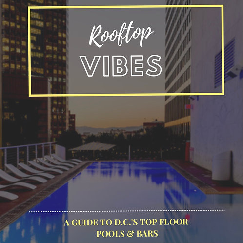 Rooftop Vibes: A Guide To D.C's Top Floor Pools & Bars