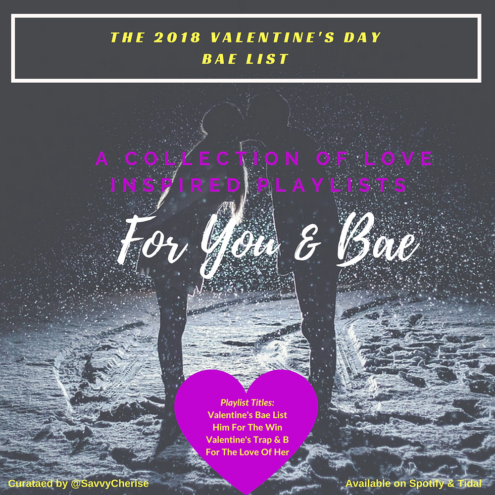 Valentine's Day Bae List Playlist Collection curated by @savvycherise