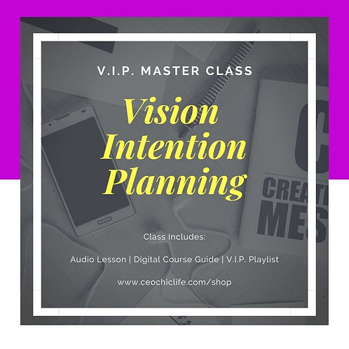 Master Class: Vision Intention Planning