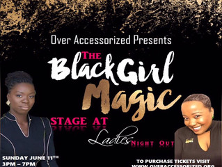 "The ""Black Girl Magic"" Stage by Over Accessorized"