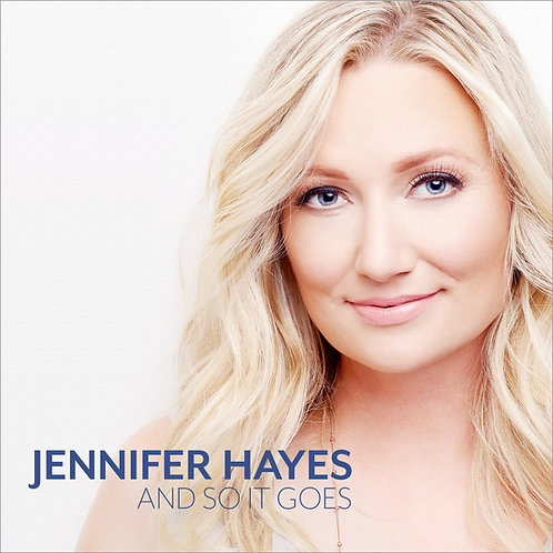 Jennifer Hayes - And So It Goes - CD