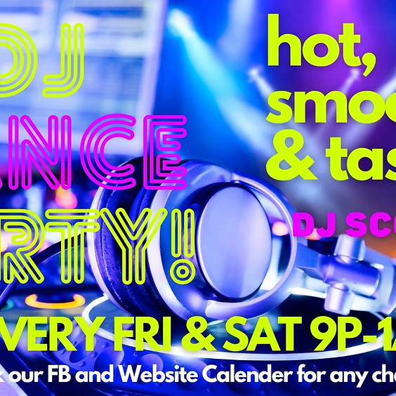 DJ Dance Party - Every Friday & Saturday