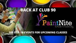 BACK AT CLUB 90 PAINTNITE - JUNE 2021