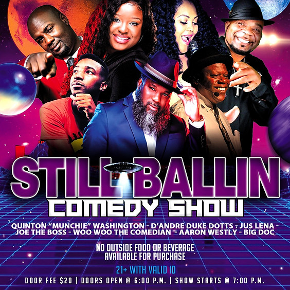 "Live Comedy Show...""STILL BALLIN"""
