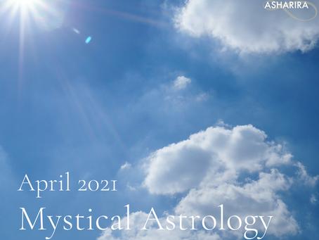 Mystical Astrology: April 2021 Predictions