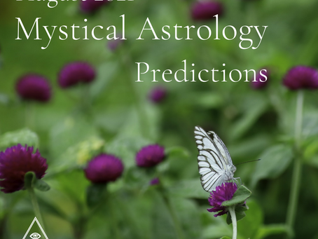 Mystical Astrology: August 2021 Predictions