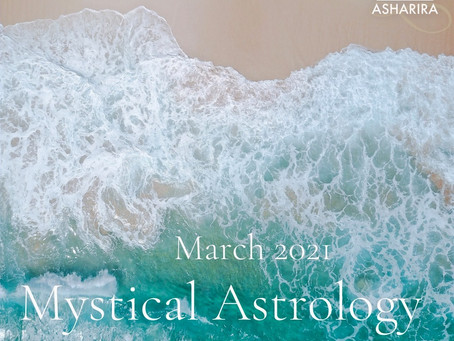 Mystical Astrology: March 2021 Predictions