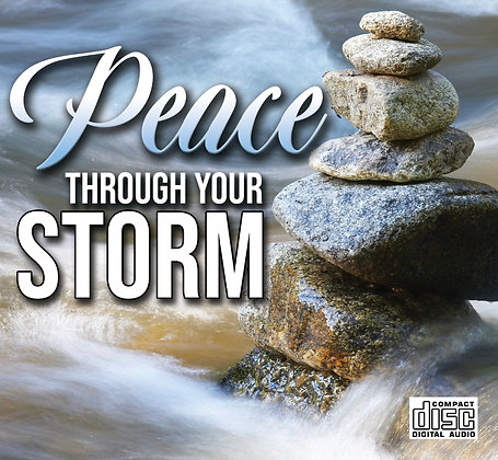 Peace through the Storm -  CD Series
