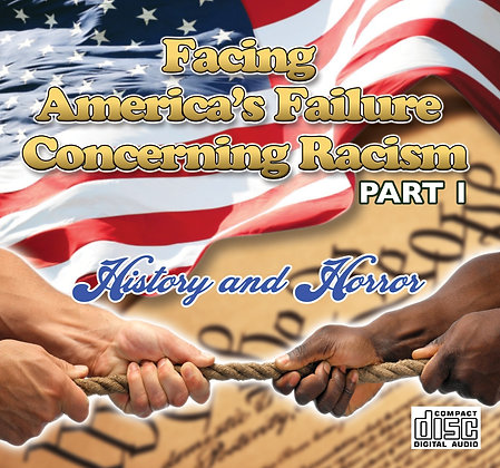Facing America's Failure Concerning Racism Part 1