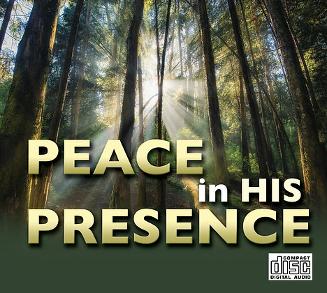 Peace in His Presence - CD Series