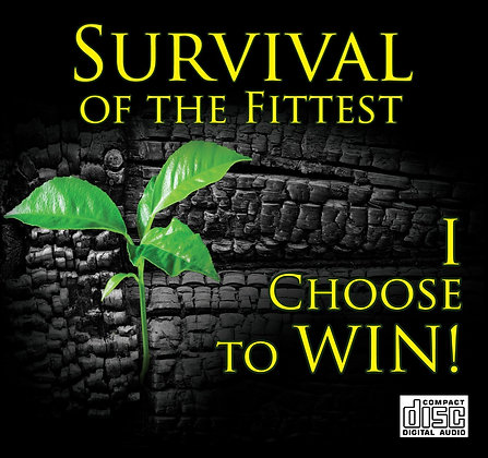 Survival of the fittest - I choose to win!  - CD series