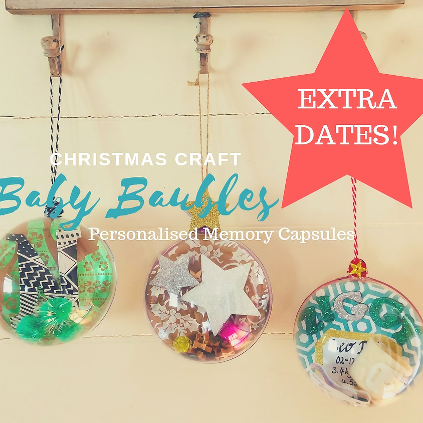 EXTRA DATE! Baby Christmas Baubles