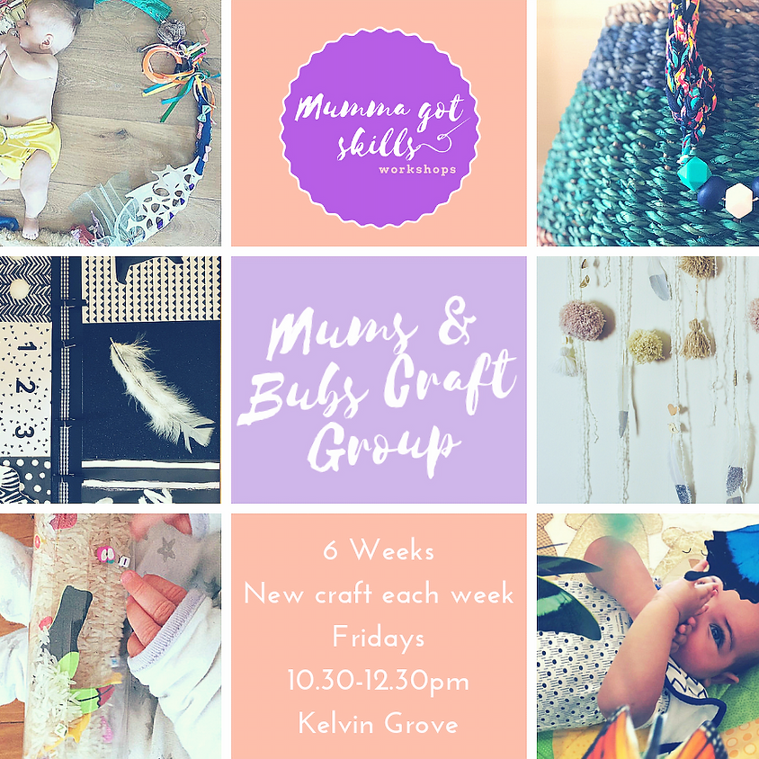 Mums and Bubs 6 Week Craft Group
