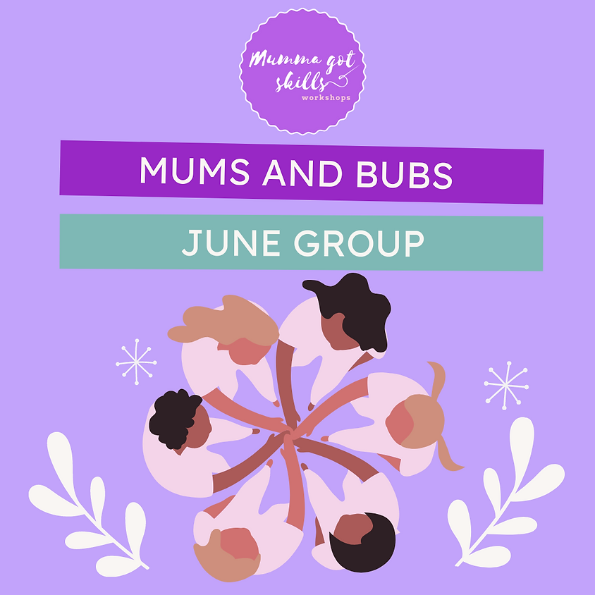 Mums and Bubs June Group (Earth Mumma)