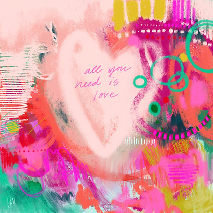 """All You Need is Love"" Print only"