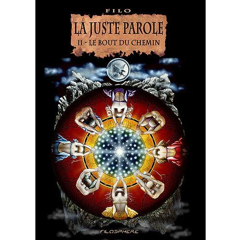 LA JUSTE PAROLE II : Le bout du chemin