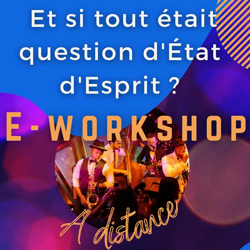 E-workshop : et si tout était question d'Etat d'Esprit ?