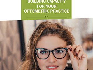 Building capacity for your Optometric Practice