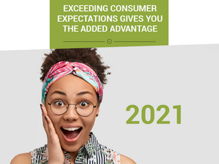 EXCEEDING CONSUMER EXPECTATIONS GIVES YOU THE ADDED ADVANTAGE