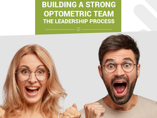 Building a Strong Optometric Team The Leadership Process