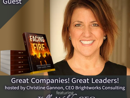 Great Companies! Great Leaders! with Kelly Walsh, CEO