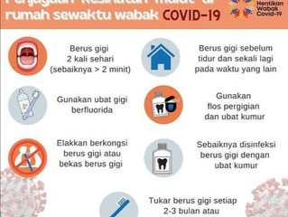 Penjagaan Kesihatan Mulut di Rumah Sewaktu Wabak COVID-19. 'Mulut Sihat, Minda Ceria' #kitaj