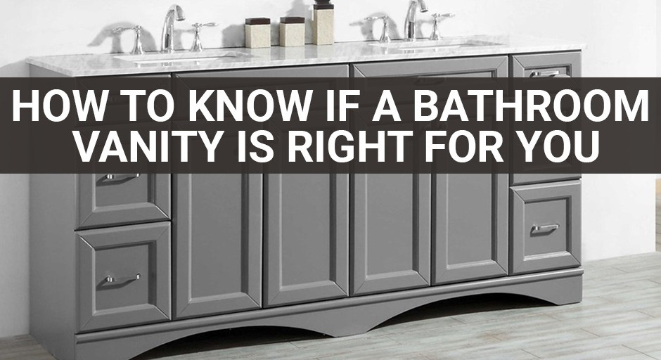 How to Know If a Bathroom Vanity is Right For You
