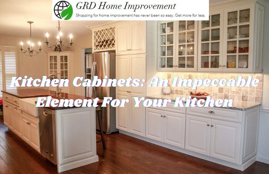 Kitchen Cabinets: An Impeccable Element For Your Kitchen