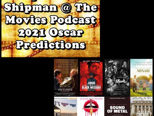 Shipman and Shipman @ The Movies Podcast: 2021 Oscar Predictions Show
