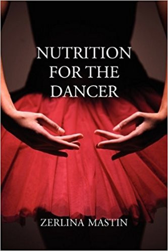 Nutrition for the Dancer by author, Zerlina Mastin