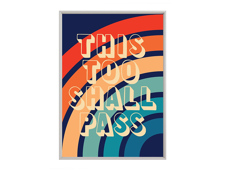 'This Too Shall Pass' A3 Print