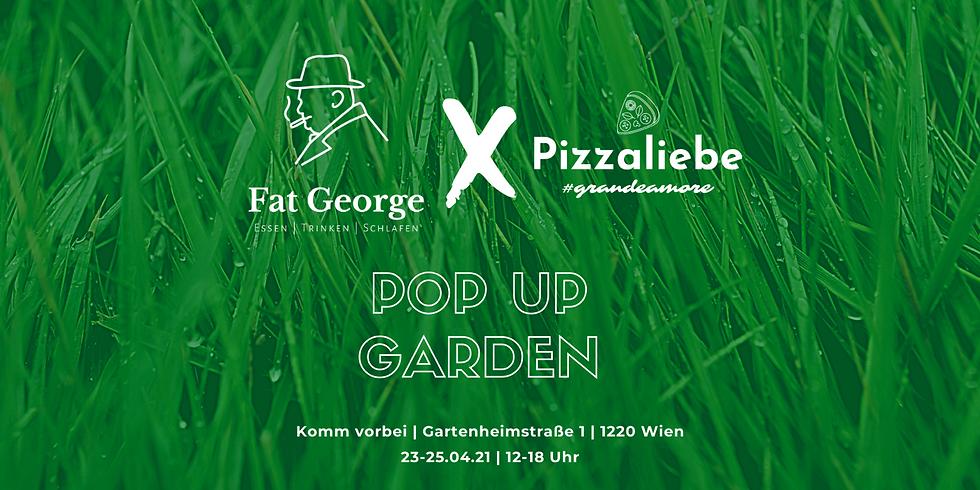 Fat George x Pizzaliebe Pop Up Garden