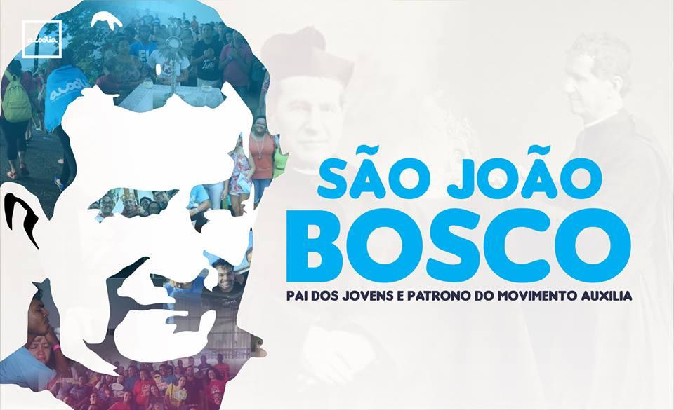 São João Bosco Pai dos Jovens e Patrono do Movimento Auxilia
